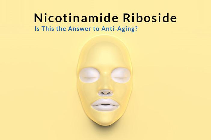 Nicotinamide Riboside for Anti-Aging